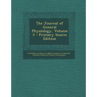 【预订】The Journal of General Physiology, Volume 3