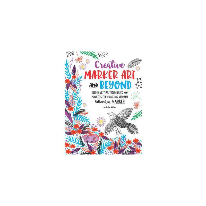 【预订】Creative Marker Art and Beyond: Inspiring Tips, Techniques, and Projects for Creating Vibrant Artwork in Marker 预订商品,需要1-3个月发货,非质量问题不接受退换货。