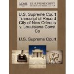 【预订】U.S. Supreme Court Transcript of Record City of New Orl