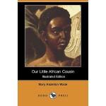 【预订】Our Little African Cousin (Illustrated Edition) (Dodo P
