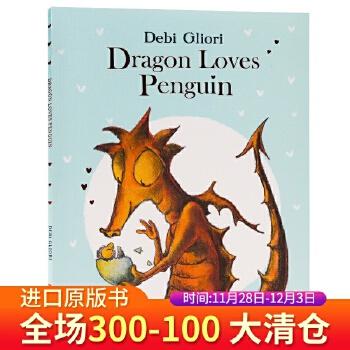龙喜欢企鹅 Dragon Loves Penguin 英文原版绘本 睡前故事图画书 亲子共读绘本 英语启蒙 平装大开 名家Debi Gliori