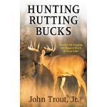 【预订】Hunting Rutting Bucks: Secrets for Tagging the Biggest