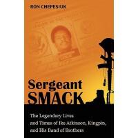【预订】Sergeant Smack: The Legendary Lives and Times of Ike At