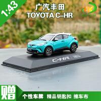 新款1:43 原厂广汽丰田 C-HR CHR TOYOTA 仿真防真合金汽车模型摆设收藏
