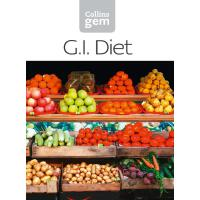 GI: How to succeed using the Glycemic Index diet (Collins Ge