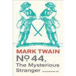 【预订】No. 44, the Mysterious Stranger