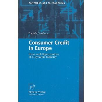 【预订】Consumer Credit in Europe: Risks and Opportunities of a Dynamic Industry 预订商品,需要1-3个月发货,非质量问题不接受退换货。
