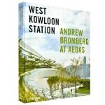 Andrew Bromberg at Aedas建筑事务所香港西九龙站项目 英文原版