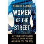 【预订】Women of the Street: Why Female Money Managers Generate