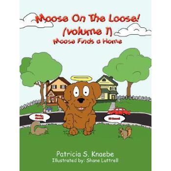 【预订】Moose on the Loose: Vol. 1 Moose Finds a Home 预订商品,需要1-3个月发货,非质量问题不接受退换货。