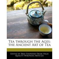 【预订】Tea Through the Ages: The Ancient Art of Tea