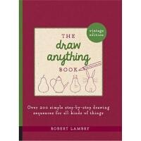 预订The Draw Anything Book:Over 200 Simple Step-by-Step Drawin