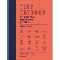 预订Tiny Tattoos:Over 1,000 Small Inspirational Artworks