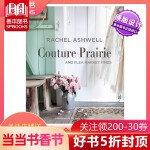【预订】Rachel Ashwell雷切尔阿什韦尔 Couture Prairie田园风室内设计