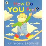 英文原版 How Do You Feel? 你觉得怎么样 情绪引导 安东尼布朗 Anthony Browne 吴敏兰书