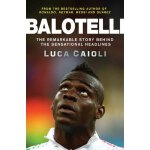 Balotelli: The Remarkable Story Behind the Sensational Head