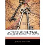 【预订】A Treatise on the Marine Boilers of the United States