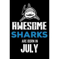 【�A�】Awesome Sharks Are Born in July: Shark Writing Journal,