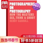 Photographers on Photography 关于摄影和摄影师 大师是如何思考观看拍摄的