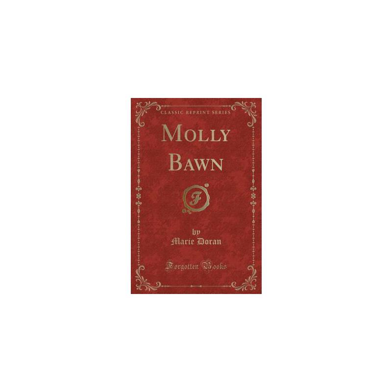 【预订】Molly Bawn (Classic Reprint) 预订商品,需要1-3个月发货,非质量问题不接受退换货。