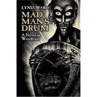 预订Mad Man's Drum:A Novel in Woodcuts