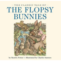 The Classic Tale of the Flopsy Bunnies [Board book,by Charl