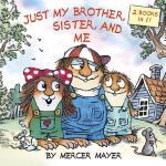 【预订】Just My Brother, Sister, and Me (Little Critter)
