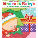 Where Is Baby's Christmas Present? A Lift-the-Flap Board Bo