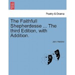 【预订】The Faithfull Shepherdesse ... the Fourth Edition.
