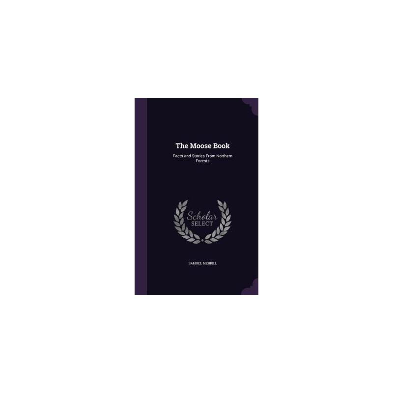 【预订】The Moose Book: Facts and Stories from Northern Forests 预订商品,需要1-3个月发货,非质量问题不接受退换货。