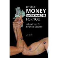 【预订】Let Your Money Work Harder for You A Road Map to Financ