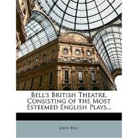 预订Bell's British Theatre, Consisting of the Most Esteemed En