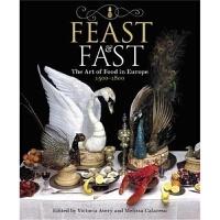 预订Feast & Fast:The Art of Food in Europe, 1500-1800