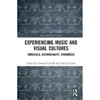 预订Experiencing Music and Visual Cultures:Threshold, Intermed