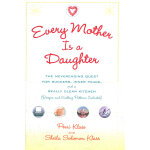 EVERY MOTHER IS A DAUGHTER(ISBN=9780345477187) 英文原版
