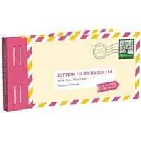 预订Letters to My Daughter:Write Now. Read Later. Treasure For