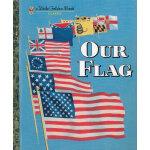 Our Flag (Little Golden Book) 各种旗子 (金色童书) ISBN 9780375865244