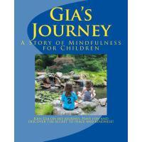 【预订】Gia's Journey: A Story of Mindfulness for Children
