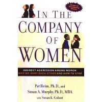 In the Company of Women: Indirect Aggression Among Women: W