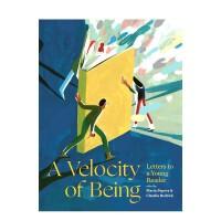【正版包邮】存在的速度 给小读者的信 A Velocity of Being 英文原版 品格培养 青少年儿童阅读教育写作兴趣书 Maria Popova 精美插画