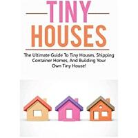 预订Tiny Houses:The ultimate guide to tiny houses, shipping co