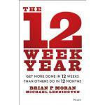 【预订】The 12 Week Year Get More Done in 12 Weeks than Others