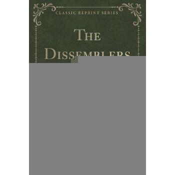 【预订】The Dissemblers (Classic Reprint) 预订商品,需要1-3个月发货,非质量问题不接受退换货。