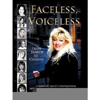 【预订】Faceless, Voiceless: From Search to Closure, a Forensic Artist's Inspirational Approach to the Missing and Unidentified 预订商品,需要1-3个月发货,非质量问题不接受退换货。