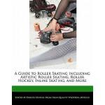 【预订】A Guide to Roller Skating Including Artistic Roller Ska