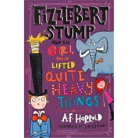 Fizzlebert Stump and the Girl Who Lifted