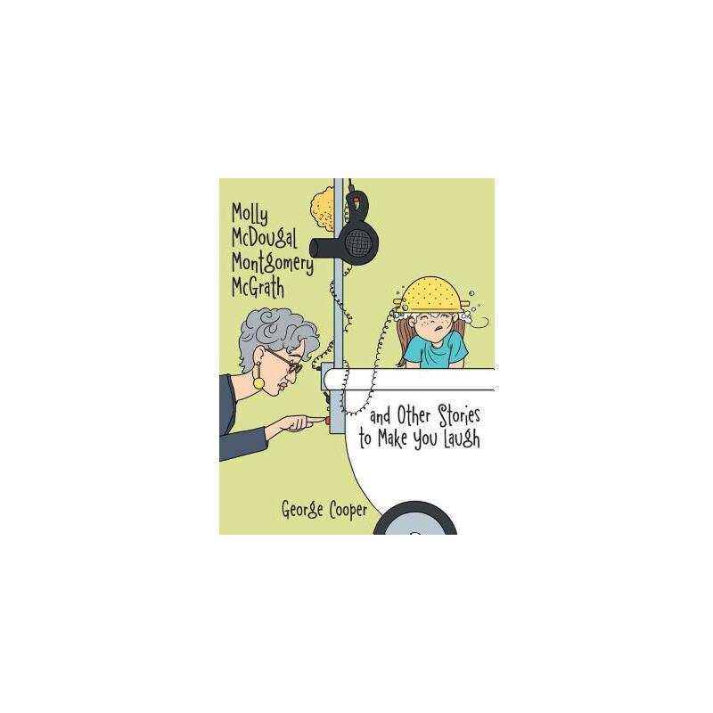 【预订】Molly McDougal Montgomery McGrath and Other Stories to Make You Laugh 预订商品,需要1-3个月发货,非质量问题不接受退换货。
