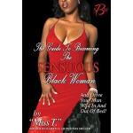 【预订】The Guide to Becoming the Sensuous Black Woman (and Dri