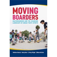 预订Moving Boarders:Skateboarding and the Changing Landscape o