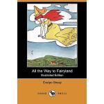 【预订】All the Way to Fairyland (Illustrated Edition) (Dodo Pr